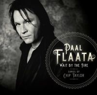 Paal Flaata - Wait By the Fire: Songs of Chip Taylor