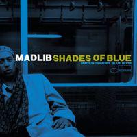 Madlib - Shades Of Blue [Reissue]
