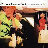 Saint Etienne - Continental [Import]