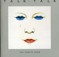 Talk Talk - Party's Over [Import]