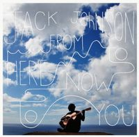 Jack Johnson - From Here To Now To You [Vinyl]