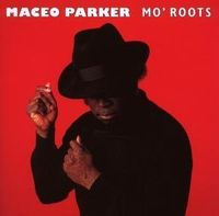 Maceo Parker - Mo Roots
