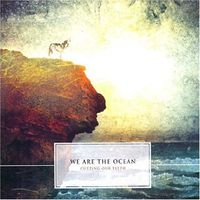 We Are The Ocean - Cutting Our Teeth [Import]
