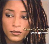 Julie Dexter - Conscious