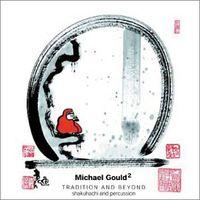 Michael Chikuzen Gould - Michael Gould2: Tradition & Be