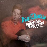 Daniel Romano - If I've Only One Time Askin' [Vinyl]
