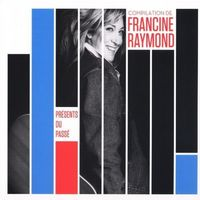Francine Raymond - Presents Du Passe (Can)