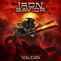 Iron Savior - Kill Or Get Killed [Digipak]
