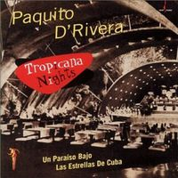 Paquito D'Rivera - Tropicana Nights