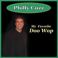 Philly Cuzz - My Favorite Doo Wop