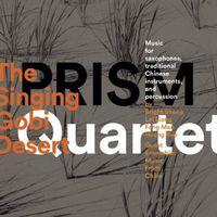 Prism Quartet - Singing Gobi Desert
