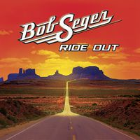 Bob Seger - Ride Out [Deluxe]