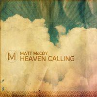 Matt Mccoy - Heaven Calling
