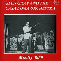 Casa Loma Orchestra - Mostly 1939