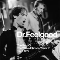 Dr. Feelgood - I'm a Man: Best of the Wilko Johnson Years 1974-77