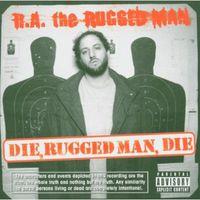 R.A. The Rugged Man - Die Rugged Man Die