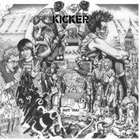 Kicker - Not You