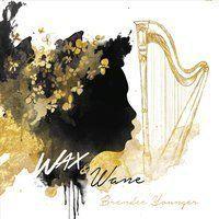 Brandee Younger - Wax & Wane