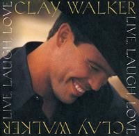 Clay Walker - Live Laugh Love
