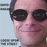 David Hakan - Loose Upon the Street