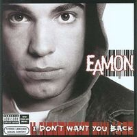 Eamon - I Don't Want You Back (Asia)