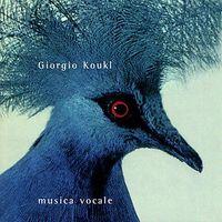 Giorgio Koukl - Musica Vocale