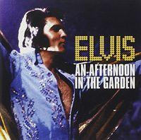 Elvis Presley - Afternoon in the Garden