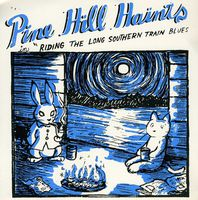 Pine Hill Haints - Riding the Long Southern Train Blues