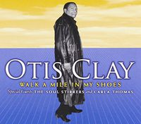 Otis Clay - Walk A Mile