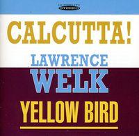 Lawrence Welk - Calcutta and Yellow Bird
