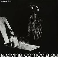 Os Mutantes - Divina Comedia Ou Ando Meio Desligado [1970]