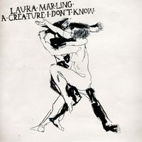 Laura Marling - Creature I Don't Know