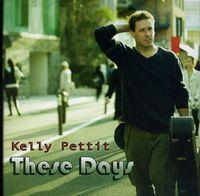 Kelly Pettit - These Days