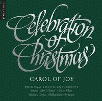 BYU Combined Choirs - Celebration of Christmas - Carol of Joy