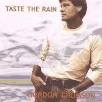 Gordon Thomson - Taste the Rain