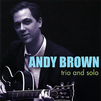 Andy Brown - Trio & Solo