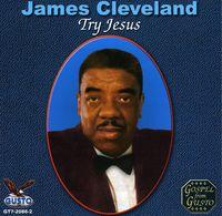 James Cleveland - Try Jesus