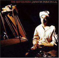 Red Krayola - Japan In Paris In L.A.