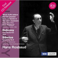 Hans Rosbaud - Debussy: 3 Nocturnes & Jeux - Sibelius: Symphony No. 6