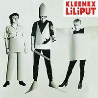 Kleenex / Liliput - First Songs