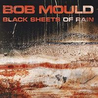 Bob Mould - Black Sheets Of Rain (Hol)
