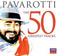 Luciano Pavarotti - 50 Greatest Tracks