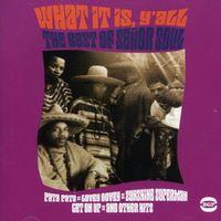 Senor Soul - What It Is Y' All-Best Of Senor Soul [Import]