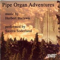 Sandra Soderlund - Pipe Organ Adventures / Monophonies / Organ Book
