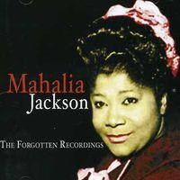 Mahalia Jackson - The Forgotten Recordings