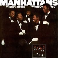 Manhattans - There's No Me Without You (Bonus Tracks) [Remastered]