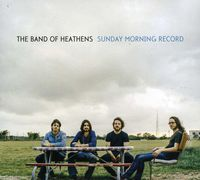 The Band of Heathens - Sunday Morning Record