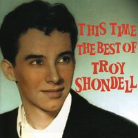 Troy Shondell - This Time-Best Of
