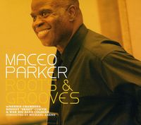 Maceo Parker - Roots & Grooves [Import]