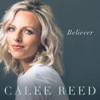 Calee Reed - Believer